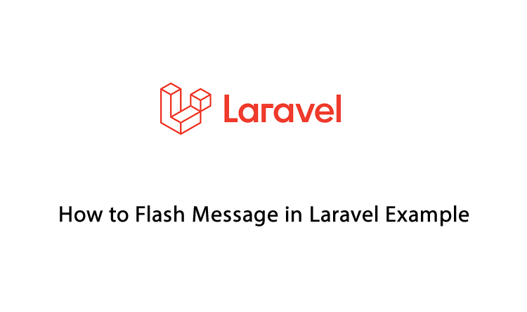 How to Flash Message in Laravel Example