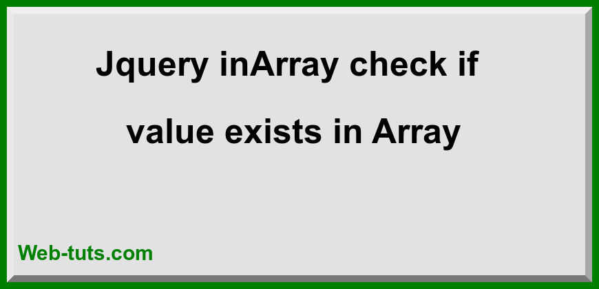 Jquery inArray check if value exists in Array