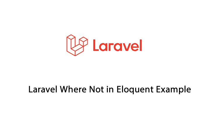 Laravel Where Not in Eloquent Example