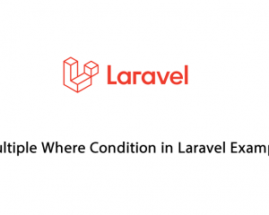 Multiple Where Condition in Laravel Example