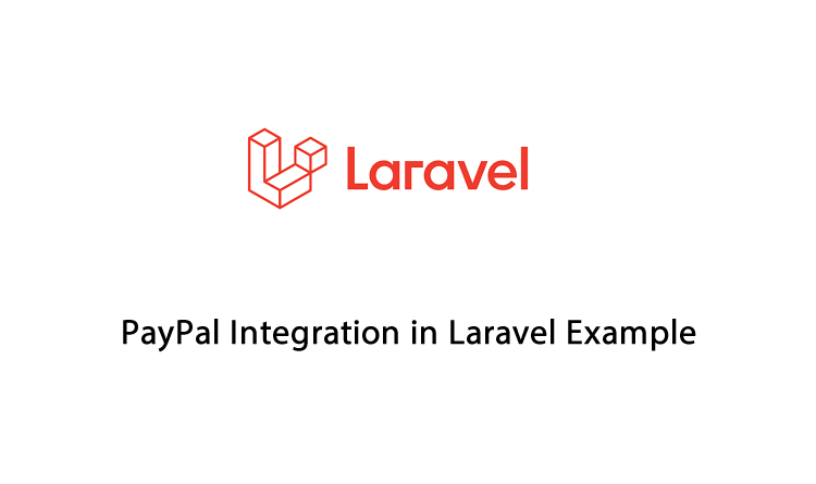 PayPal Integration in Laravel Example