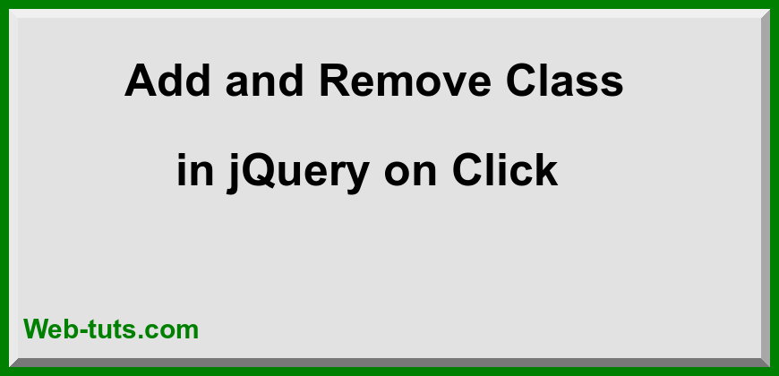 Add and Remove Class in jQuery on Click