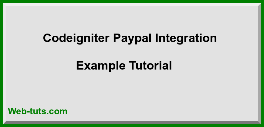 Codeigniter Paypal Integration Example Tutorial