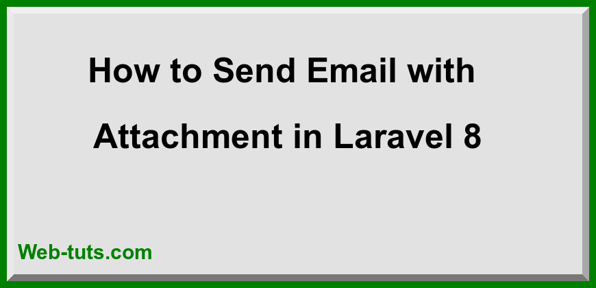 How to Send Email with Attachment in Laravel 8