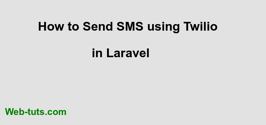 How to Send SMS using Twilio in Laravel