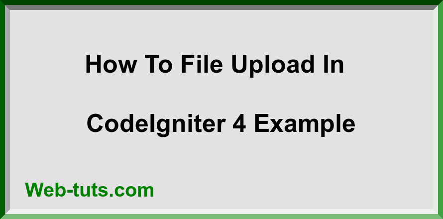 How To File Upload In CodeIgniter 4 Example