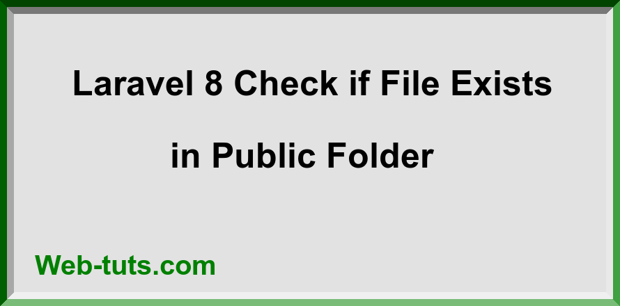 Laravel 8 Check if File Exists in Public Folder