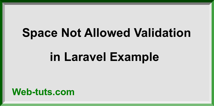 Space Not Allowed Validation in Laravel Example